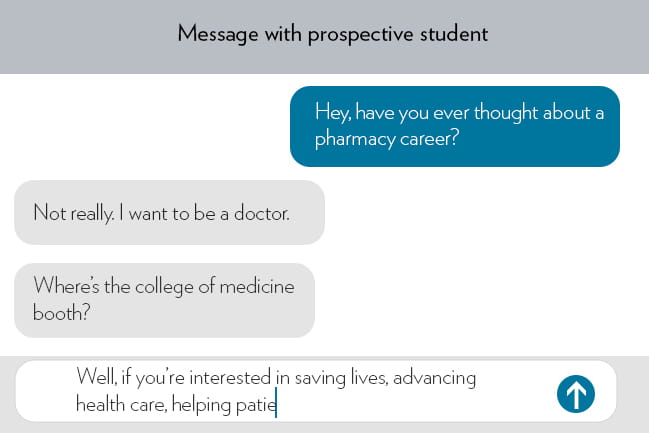 Text message conversation with prospective student, reads Hey, have you ever thought of a pharmacy career? Student responds, no, I want to be a doctor