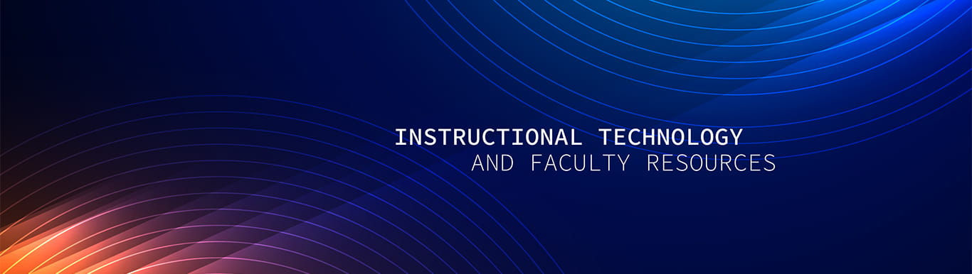Circular background with Instructional Technology and Faculty Resources typed on it
